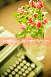 Profiles of Women Writers ebook by Golgotha Press