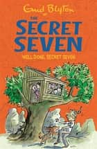 Well Done, Secret Seven - Book 3 ebook by Enid Blyton, Esther Wane