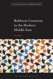 Rabbinic Creativity in the Modern Middle East ebook by Zvi Zohar