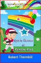 Sports Heroes Of Rainbow Road ebook by Robert Thornhill