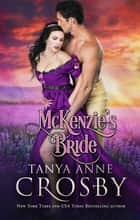 McKenzie's Bride ebook by Tanya Anne Crosby