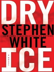Dry Ice ebook by Stephen White