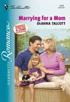 Marrying For a Mom ebook by DeAnna Talcott