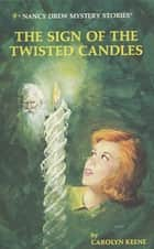 Nancy Drew 09: The Sign of the Twisted Candles ebook by Carolyn Keene