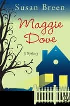 Maggie Dove - A Mystery ebook by Susan Breen