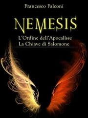 Nemesis - La Storia Completa eBook by Francesco Falconi