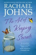 The Art Of Keeping Secrets ebook by Rachael Johns