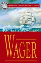 Wager ebook by Richard Woodman