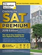 Cracking the SAT Premium Edition with 8 Practice Tests, 2019 - The All-in-One Solution for Your Highest Possible Score ebook by The Princeton Review