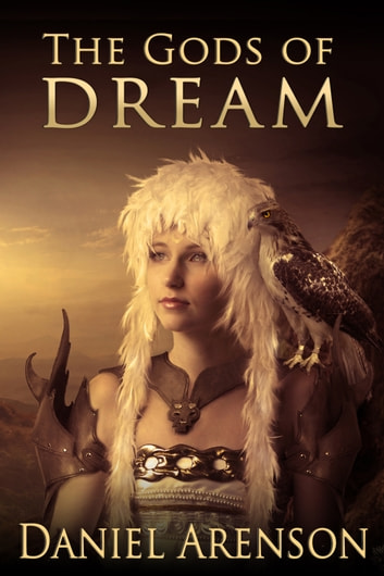 The Gods of Dream ebook by Daniel Arenson