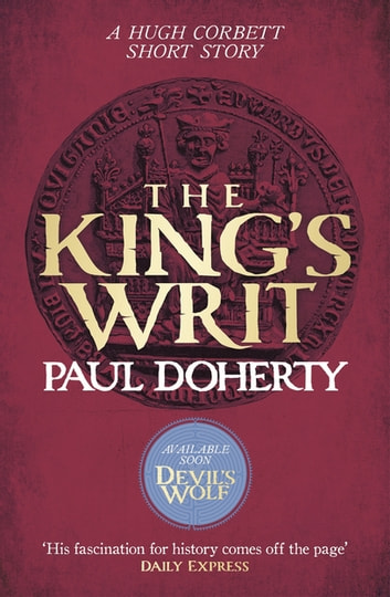 The King's Writ (Hugh Corbett Novella) - Treachery and intrigue amidst a medieval jousting tournament ekitaplar by Paul Doherty