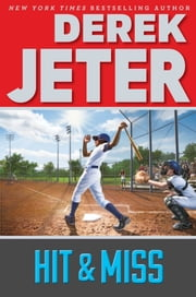 Hit & Miss ebook by Derek Jeter,Paul Mantell