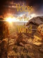 Voices in the Wind ebook by Mark Preston