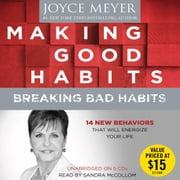 Making Good Habits, Breaking Bad Habits - 14 New Behaviors That Will Energize Your Life livre audio by Joyce Meyer