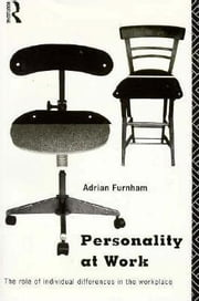 Personality at Work ebook by Furnham, Adrian, Professor