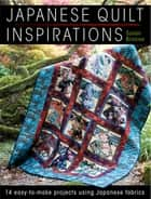 Japanese Quilt Inspirations - 14 Easy-to-Make Projects Using Japanese Fabrics ebook by Susan Briscoe