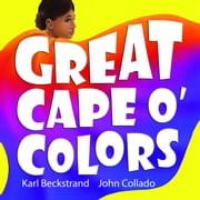 Great Cape o' Colors: Career Costumes for Kids ebook by Karl Beckstrand