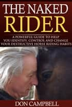 The Naked Rider ebook by Don Campbell