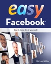 Easy Facebook ebook by Michael Miller