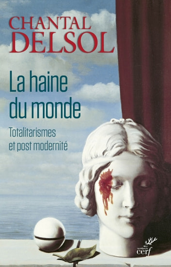 La haine du monde ebook by Chantal Delsol