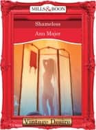 Shameless (Mills & Boon Desire) ebook by Ann Major
