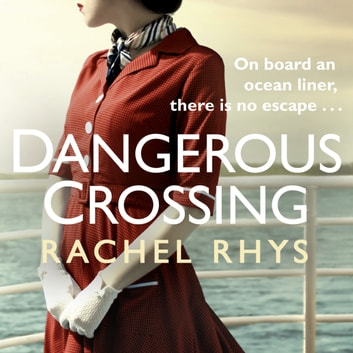 Dangerous Crossing - The captivating Richard & Judy Book Club 2017 page-turner audiobook by Rachel Rhys