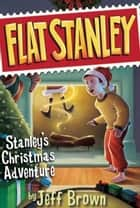 Stanley's Christmas Adventure ebook by Jeff Brown,Macky Pamintuan