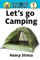 Let's go Camping: Level 1 Reader ebook by Nancy Streza
