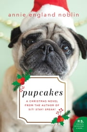 Pupcakes - A Christmas Novel ebook by Annie England Noblin
