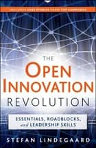 The Open Innovation Revolution ebook by Stefan Lindegaard,Guy Kawasaki