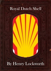 Royal Dutch Shell ebook by Henry Lockworth,Lucy Mcgreggor,John Hawk