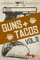 Guns + Tacos Vol. 2 ebook by