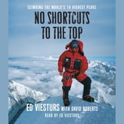 No Shortcuts to the Top - Climbing the World's 14 Highest Peaks audiobook by Ed Viesturs, David Roberts