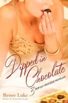 Dipped In Chocolate ebook by