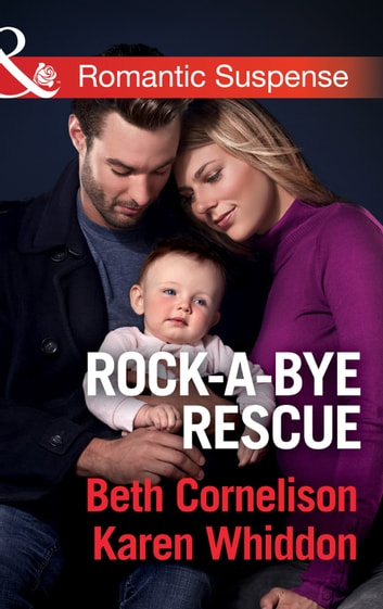 Rock-A-Bye Rescue: Guarding Eve / Claiming Caleb (Mills & Boon Romantic Suspense) ebook by Beth Cornelison,Karen Whiddon