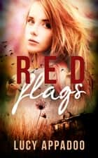 Red Flags ebook by Lucy Appadoo