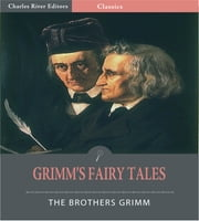 Grimms Fairy Tales (Illustrated Edition) ebook by Jacob Grimm & Wilhelm Grimm