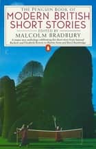 The Penguin Book of Modern British Short Stories ebook by Malcolm Bradbury, Malcolm Bradbury