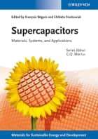 Supercapacitors ebook by Max Lu,Francois Beguin,Elzbieta Frackowiak