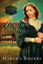 Autumn Song ebook by Martha Rogers