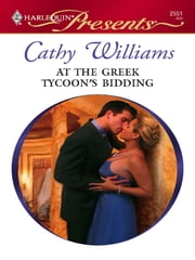 At the Greek Tycoon's Bidding ebook by Cathy Williams