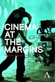 Cinema at the Margins ebook by Wheeler Dixon
