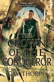 The Crown of the Conqueror - The Crown of the Blood Volume II ebook by Gav Thorpe