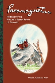 Paramagnetism - Rediscovering Nature's Secret Force of Growth ebook by Philip S. Callahan