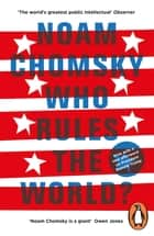 Who Rules the World? - Reframings ebook by Noam Chomsky