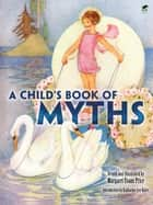 A Child's Book of Myths ebook by Margaret Evans Price, Katharine Lee Bates