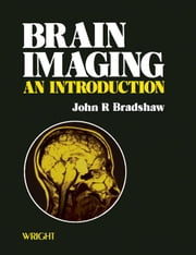 Brain Imaging: An Introduction ebook by Bradshaw, John R.