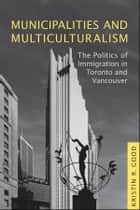 Municipalities and Multiculturalism ebook by Kristin  Good
