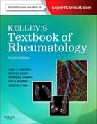 Kelley's Textbook of Rheumatology E-Book ebook by Ralph Budd, Gary S. Firestein, MD,...