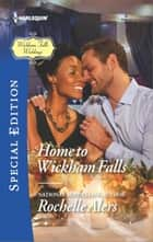 Home to Wickham Falls eBook by Rochelle Alers